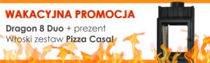 Promocja Dragon 8 Duo + Pizza Casa